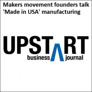 Makers movement founders talk 'Made in USA' manufacturing