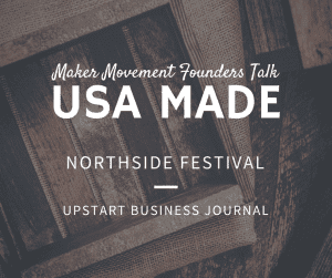 Makers Movement Founders Talk USA Made